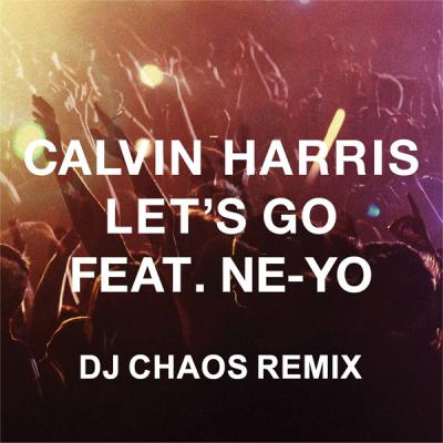 Calvin Harris feat. Ne-Yo - Let's Go (DJ Chaos Remix)