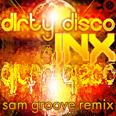 iNexus - Dirty Disco (Sam Groove Remix)