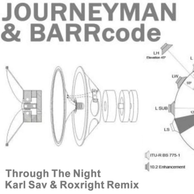 Journeyman & Barrcode - Through The Night (Karl Sav & Roxright Remix)