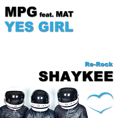 M.P.G. feat. Mat - Yes Girl (Shaykee Re-Rock)