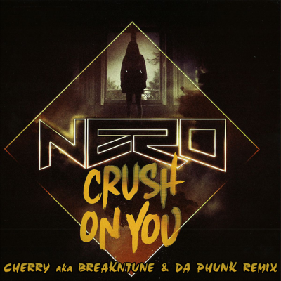 Nero - Crush On You (Cherry aka BreakNtune & Da Phunk Remix)