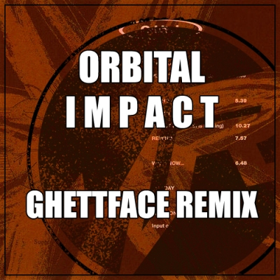 Orbital - Impact (Ghettface Remix)