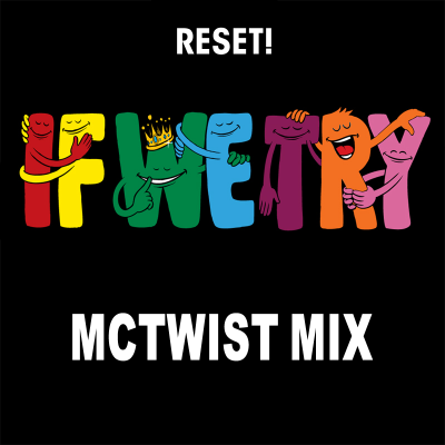 Reset! - If We Try (McTwist Mix)