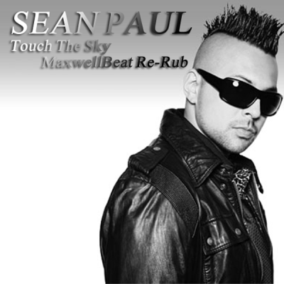 Sean Paul - Touch The Sky (MaxwellBeat Re-Rub)