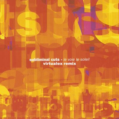 Subliminal Cuts - Le Voie Le Soleil (VirtualeX Remix)