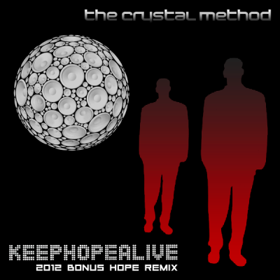 The Crystal Method - Keep Hope Alive (2012 Bonus Hope Remix)
