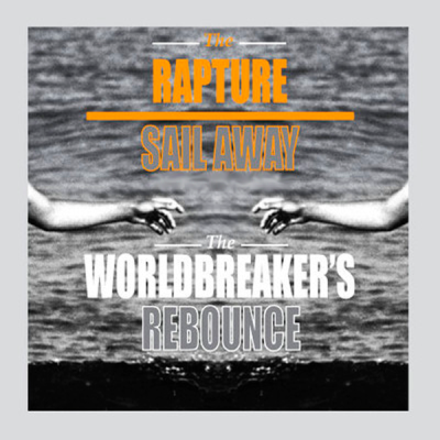 The Rapture - Sail Away (The Worldbreakers Re-Bounce)