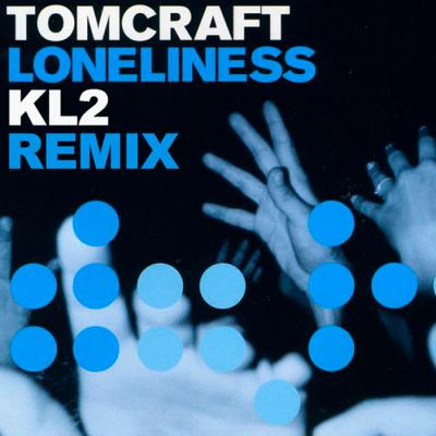 Tomcraft - Loneliness (KL2 Remix)