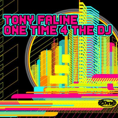 Tony Faline - One Time 4 the DJ