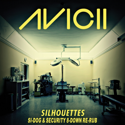 Avicii - Silhouettes (Si-Dog & Security 8-Down Re-Rub)