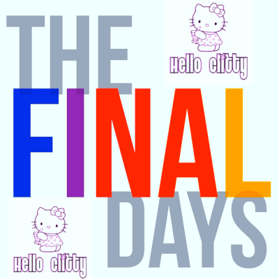 Hello Clitty - The Final Days