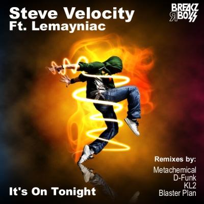Steve Velocity feat. Lemayniac - It's On Tonight (inc. KL2 Remix)