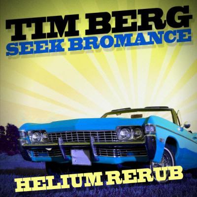 Tim Berg - Seek Bromance (Helium ReRub)