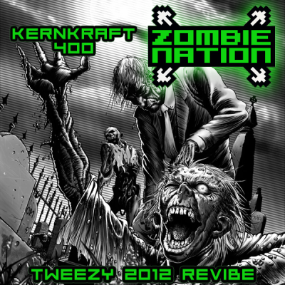 Zombie Nation - Kernkraft 400 (Tweezy 2012 ReVibe)