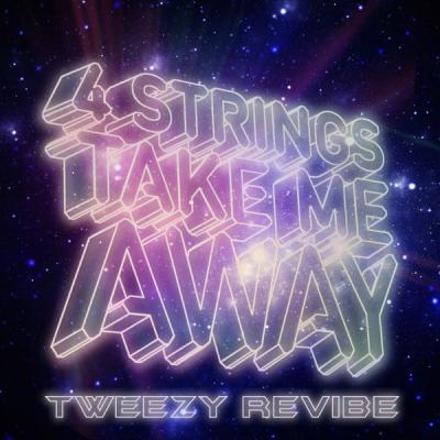 4 Strings - Take me Away (Tweezy ReVibe)
