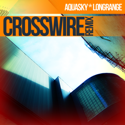 Aquasky & Long Range - Crosswire (Urban Pulse Remix)
