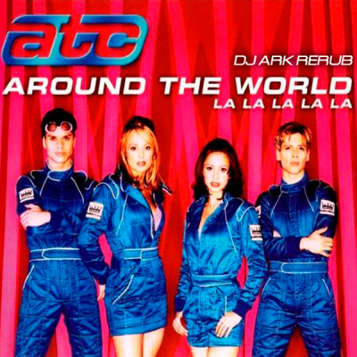 ATC - Around The World (DJ Ark ReRub)