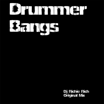 DJ Richie Rich - Drummer Bangs