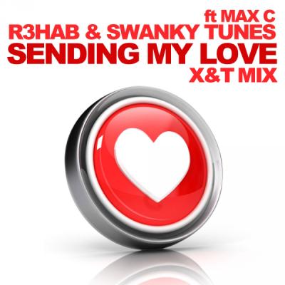 R3hab & Swanky Tunes feat. Max'C - Sending My Love (X&T Mix)