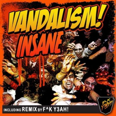 Vandalism - Insane (F^K Y3AH! Remix)