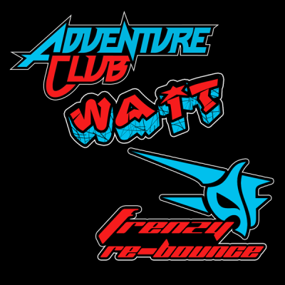 Adventure Club - Wait (Frenzy Re-Bounce)