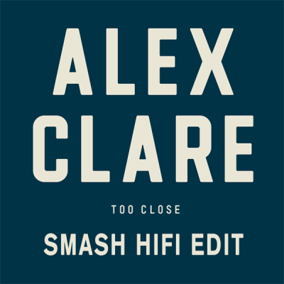 Alex Clare - Too Close (Smash Hifi Edit)
