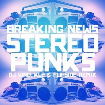 Breaking News - Stereo Punks (inc. KL2 Remix)