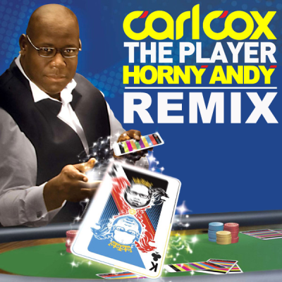 Carl Cox - The Player (Horny Andy Remix)