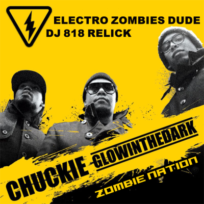 Chuckie & Glowinthedark vs. Kernkraft - Electro Zombies Dude (DJ 818 ReLick)