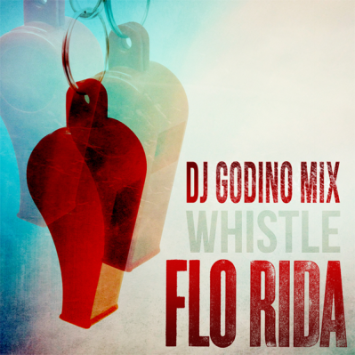 Flo Rida - Whistle (DJ Godino Mix)
