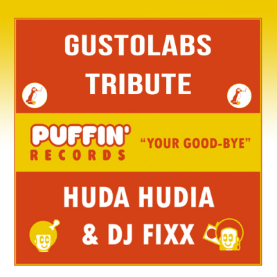 Huda Hudia & DJ Fixx - Your Good-Bye (Gustolabs Tribute)
