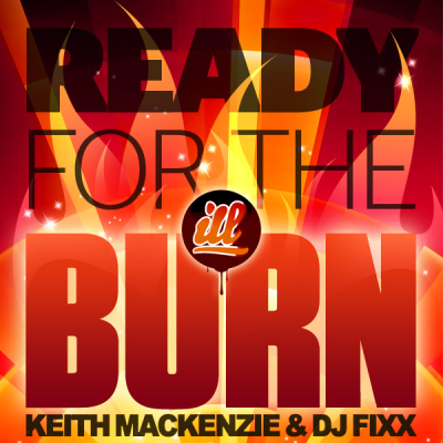 Keith MacKenzie & Fixx - Ready For The Burn