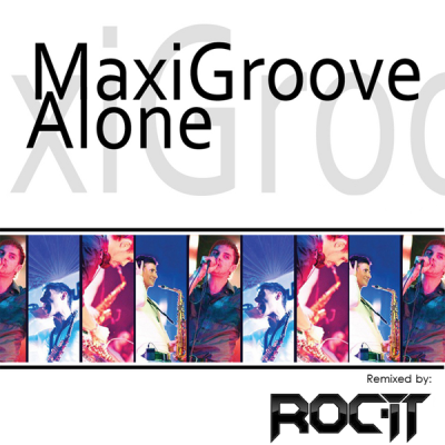 MaxiGroove - Alone (Roc-It Breaks Re-Lick)