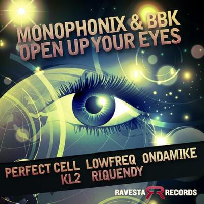 Monophonix & BBK - Open Up Your Eyes (inc. KL2 Remix)