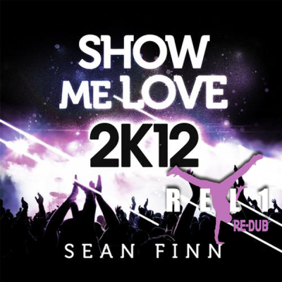 Sean Finn - Show Me Love 2K12 (REL1 Re-Dub)