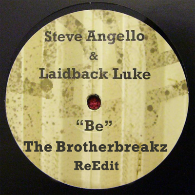 Steve Angello & Laidback Luke - Be (The Brotherbreakz ReEdit)