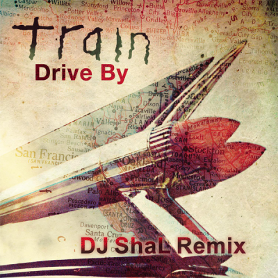 Train - Drive By (DJ ShaL Remix)