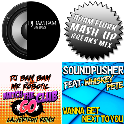 VA - Wana Get Next To You / Big Bass / Watch The Club Go (Adam Flurk Mash-Up Breaks Mix)