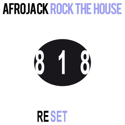 Afrojack – Rock The House (818 ReSet)