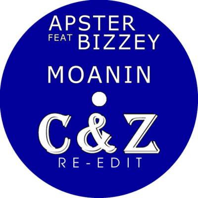 Apster feat. Bizzey - Moanin (C&Z Re-Edit)