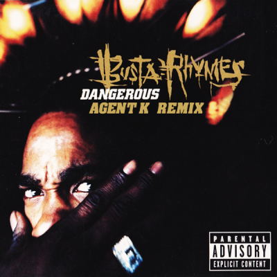Busta Rhymes - Dangerous (Agent K Remix)