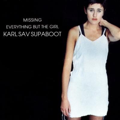 Everything but the Girl - Missing (Karl Sav Supaboot)