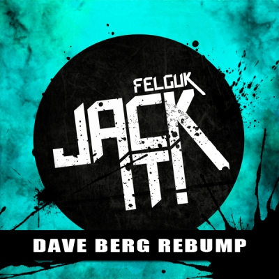 Felguk - Jack It! (Dave Berg Re-Bump)