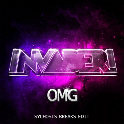 Invader! - OMG (Sychosis Breaks Edit)