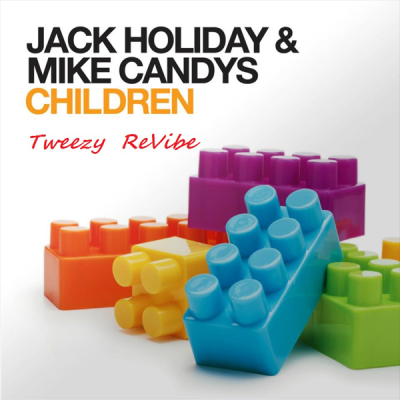 Jack Holiday & Mike Candys - Children (Tweezy ReVibe)