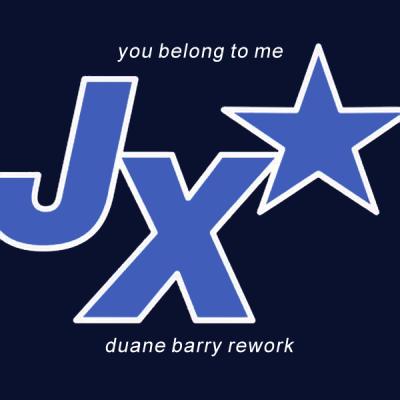 JX - You Belong To Me (Duane Barry Rework)