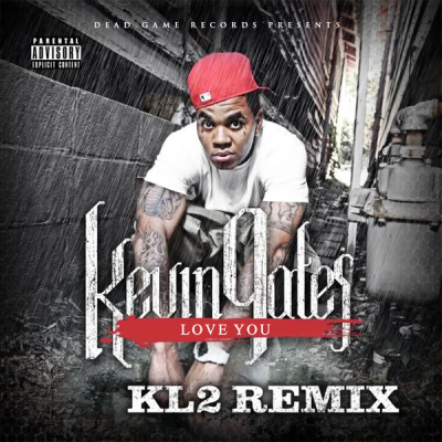 Kevin Gates - Love You (KL2 Remix)