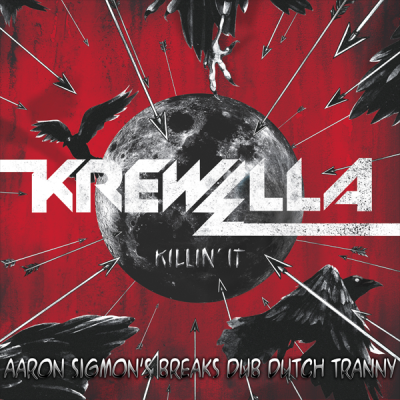 Krewella - Killin' It (Aaron Sigmon's Breaks Dub Dutch Tranny)