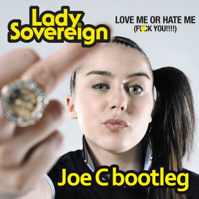 Lady Sovereign - Love Me Or Hate Me (Joe C bootleg)