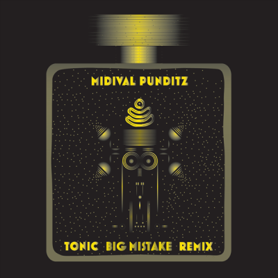 Midival Punditz - Tonic (Big Mistake Remix)